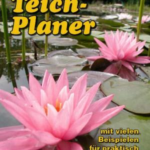 Der Teichplaner gibt viele Tipps für praktisch alle Grundstücke und zeigt erste Ideen beim Teichbau.